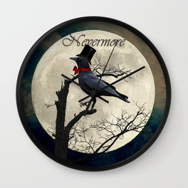 And the Raven Said, Nevermore (Inspired by The Raven) A657 Wall Clock