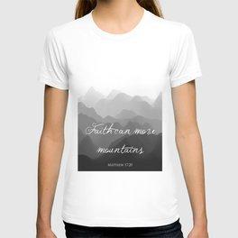 Faith Can Move Mountains Religious Bible Verse Art - Matthew 17:20 T-shirt