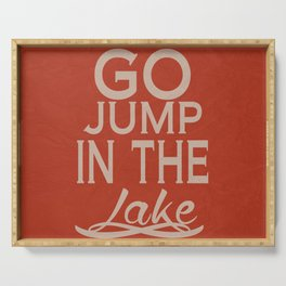 Go Jump in the Lake Serving Tray