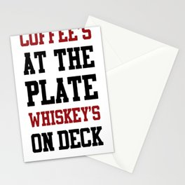 COFFEE'S AT THE PLATE WHISKEY_S ON DECK T-SHIRT Stationery Cards