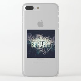 Don't worry be happy Clear iPhone Case