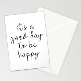 Good Day to Be Happy Quote Stationery Cards