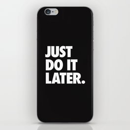 Just Do It Later iPhone Skin