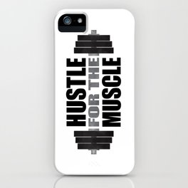 Hustle For The Muscle iPhone Case
