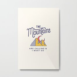 The Mountains are Calling Cool Adventure Travel Globetrotter Metal Print