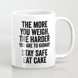 The more you weigh Coffee Mug