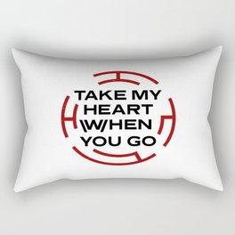 Take My Heart When You Go Rectangular Pillow