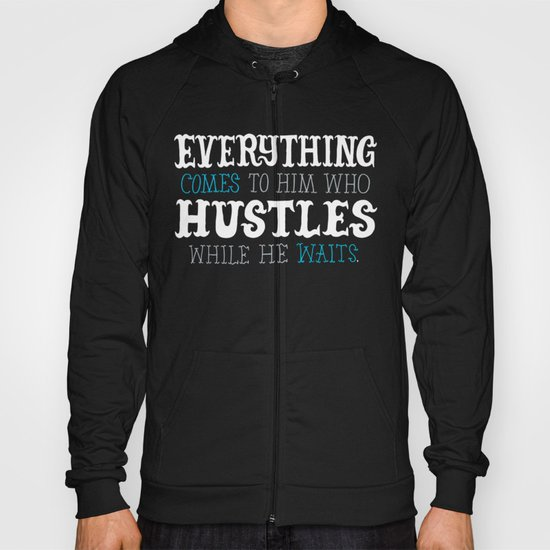 Hustle While You Wait Hoody