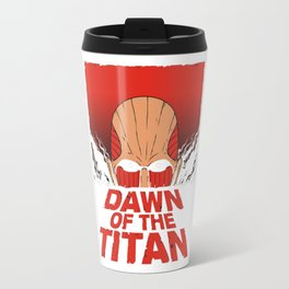 dawn of the titan Travel Mug