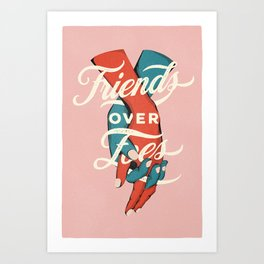 Friends Over Foes Art Print