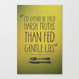 HARSH TRUTH Canvas Print