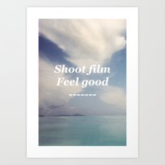 Shoot Film, Feel Good Art Print