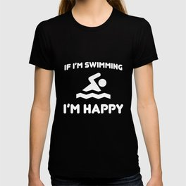 If I'm Swimming I'm Happy Diver Water Lover T-Shirt T-shirt
