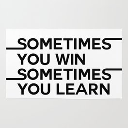 sometimes you win sometimes you learn Rug