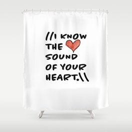 Sound of Your Heart Shower Curtain