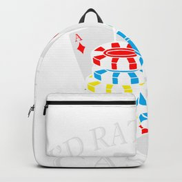 I'd Rather Be At The Casino  Funny Casino Gambler Backpack