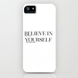 Believe In Yourself, Black And White, Printable Quote, Wall Art, Printable Quote iPhone Case
