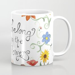 You Belong Among the Wildflowers Coffee Mug