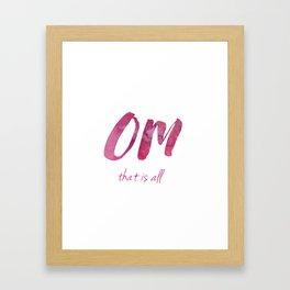 Om That is All  Framed Art Print