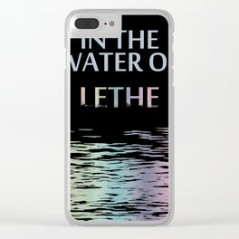 In the water of Lethe Clear iPhone Case