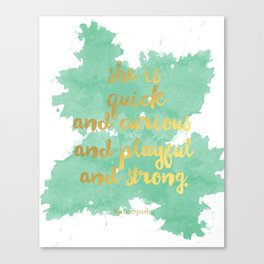 She is Quick and Curious and Playful and Strong Mint Green Kate Spade Quote Canvas Print