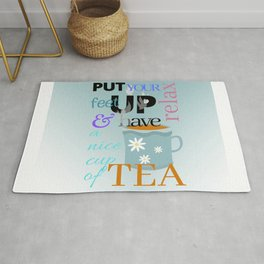 Put your feet up relax & have a nice cup of tea Rug
