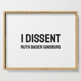 I Dissent RBG Ruth Bader Ginsburg Serving Tray