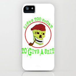"""Tired of shits? Grab this awesome tee with text """"Lifes To Short To Give A Shit"""" iPhone Case"""