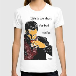 Life is too short for bad coffee (colour) T-shirt