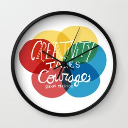 Creativity Takes Courage Wall Clock