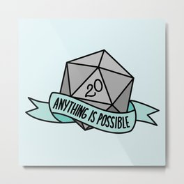 Anything is Possible D20 Metal Print