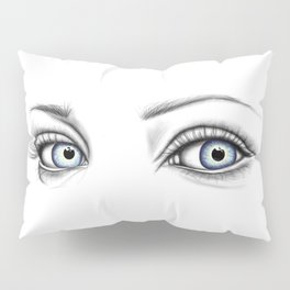 I See Right Through You Pillow Sham