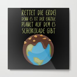 Chocolate Earth Save Metal Print