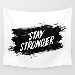 Stay Stronger Wall Tapestry