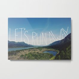 Let's Run Away: Columbia Gorge, Oregon Metal Print