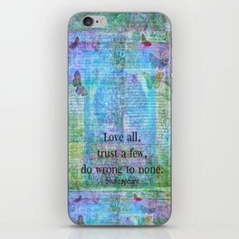 Love all, trust a few, do wrong to none. Shakespeare quote iPhone Skin