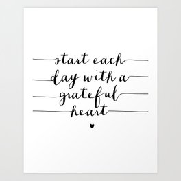 Start Each Day With a Grateful Heart black and white monochrome typography poster design Art Print