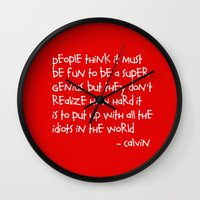 calvin and hobbes Wall Clocks featuring Calvin and Hobbes quote by Dustin Hall