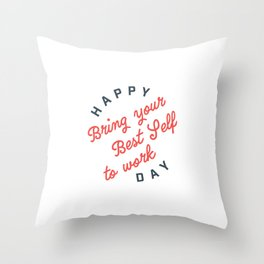 Bring Your Best Self to Work Throw Pillow