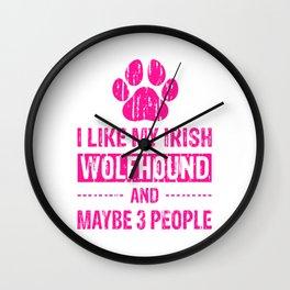 I Like My Irish Wolfhound And Maybe 3 People mag Wall Clock