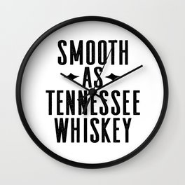 WHISKEY GIFT IDEA, Smooth As Tennessee Whiskey,Bar Decor,Bar Cart,Party gift,Drink Sign Wall Clock