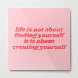 creating yourself Metal Print
