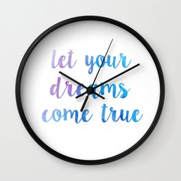 Let your dreams come true Wall Clock