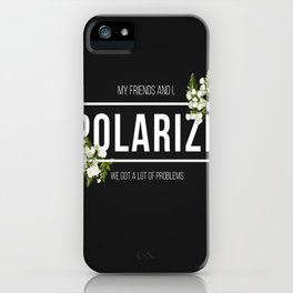 Polarize iPhone Case