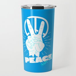 Peace not war   peace and love Travel Mug