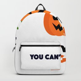 You Can't Scare Me I Have A Wife And Daughters Backpack