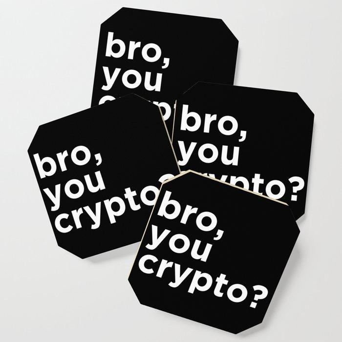 Bro, you crypto? Coaster