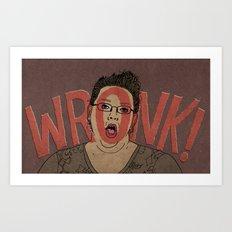 WRONK! Art Print
