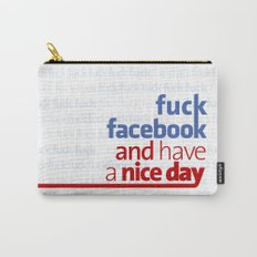 Fuck facebook and have a nice day Carry-All Pouch