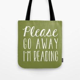 Please Go Away, I'm Reading (Polite Version) - Green Tote Bag